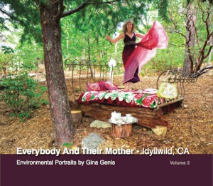 """""""Everybody And Their Mother - Idyllwild, CA"""" Volume 2. Photo Courtesy of Gina Genis."""