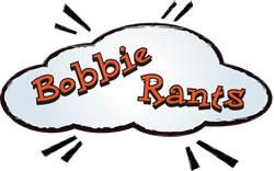 bobbie-rants
